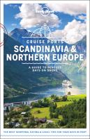 Cruise ports Scandinavia & Northern Europe : a guide to perfect days on shore