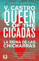 The queen of the cicadas = by Castro, V.,
