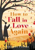 How to fall in love again : Kitty's story