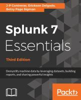 Splunk 7 essentials : demystify machine data by leveraging datasets, building reports, and sharing powerful insights