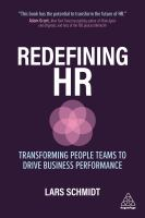 Redefining HR : transforming people teams to drive business performance