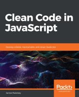 Clean code in JavaScript : develop reliable, maintainable, and robust JavaScript