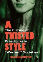 A twisted style : the culture of dreadlocks in