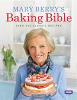 Mary Berry's baking bible : over 250 classic recipes.
