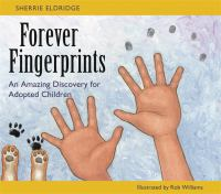 Forever fingerprints : an amazing discovery for adopted children