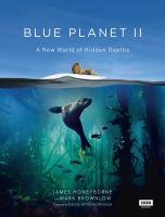 Blue planet II : a new world of hidden depths