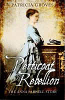Petticoat rebellion : the Anna Parnell story