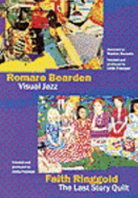 Romare Bearden : visual jazz ; Faith Ringgold : the last story quilt