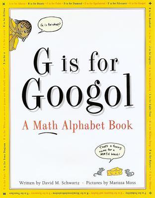 G is for googol : a math alphabet book