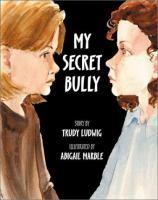 My secret bully : story