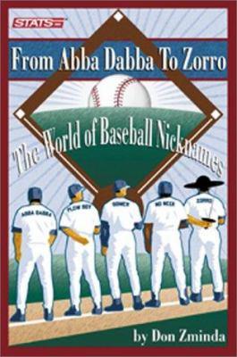 From Abba Dabba to Zorro : the world of baseball nicknames