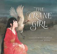 The crane girl : based on Japanese folktales