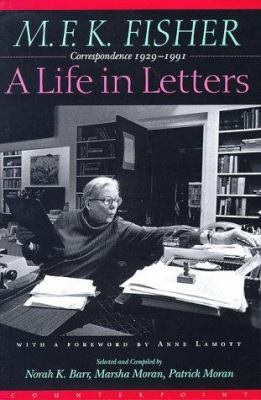 M.F.K. Fisher, a life in letters : correspondence, 1929-1991