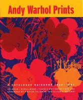 Andy Warhol prints : a catalogue raisonné : 1962-1987