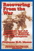 Recovering from the war : a guide for all veterans, family members, friends and therapists