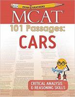 ExamKrackers MCAT : 101 passages : CARS, critical analysis and reasoning skills.