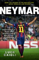 Neymar – The Unstoppable Rise of Barcelona's Brazilian Superstar