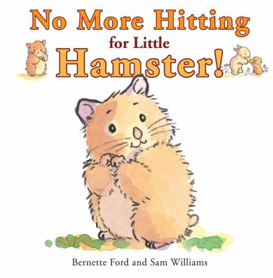 No more hitting for Little Hamster!