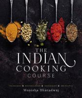 The Indian cooking course : techniques, masterclasses, ingredients, 300 recipes