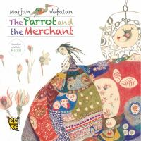 The parrot and the merchant : a tale by Rumi