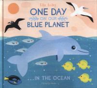 One day on our blue planet : ...in the ocean