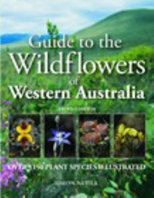 Guide to the wildflowers of Western Australia by Simon Nevill.