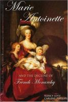 Marie Antoinette and the Decline of French Monarchy