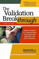 The validation breakthrough : simple techniques for communicating with people with Alzheimer's and other dementias