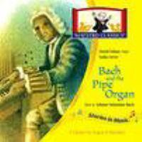 Bach and the pipe organ by Bach, Johann Sebastian,