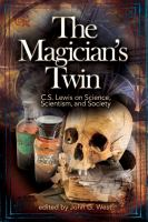 The magician's twin : C.S. Lewis on science, scientism, and society
