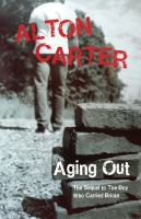 Aging out : a true story about the pitfalls and promise of life after foster care