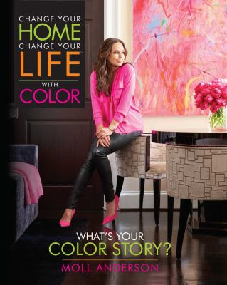 Change your home, change your life with color : what's your color