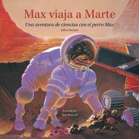 Max viaja a Marte : una aventura de ciencias con el perro Max