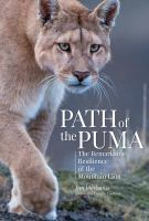 Path of the puma : the remarkable resilience of the mountain lion