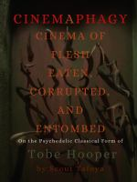 Cinemaphagy : on the psychedelic classical form of Tobe Hooper