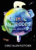 Animal antipodes : [global opposites]