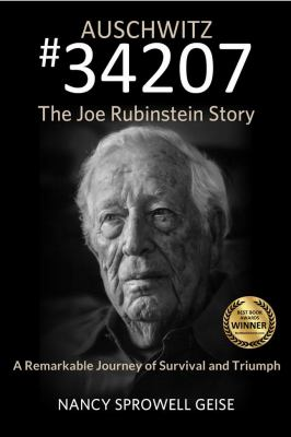 Auschwitz #34207 : the Joe Rubinstein story : a remarkable journe
