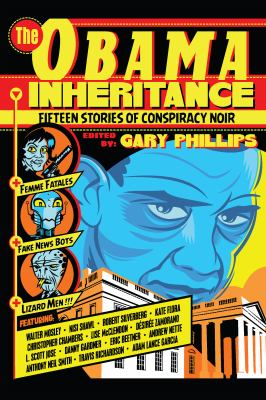 The Obama inheritance : fifteen stories of conspiracy noir