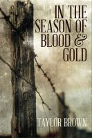 In the Season of Blood & Gold