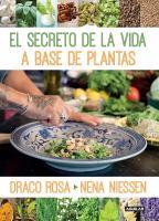 El secreto de la vida : a base de plantas