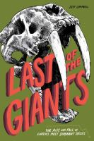 Last of the giants : the rise and fall of Earth's most dominant species