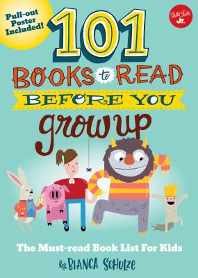 101 books to read before you grow up : the must-read book list fo