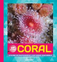 Coral : a close-up photographic look inside your world