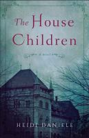 The house children : a novel