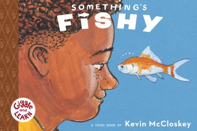 Something's fishy  : a Toon book