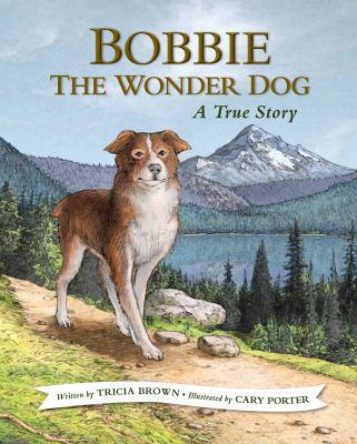Bobbie the Wonder Dog : a true story