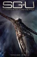 SGU, Stargate universe. Volume one
