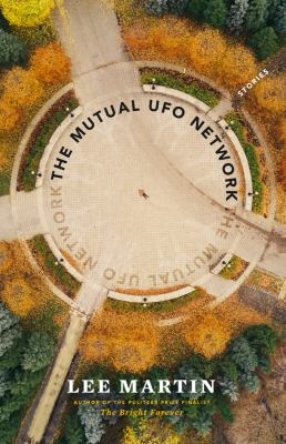 The mutual UFO network : by Martin, Lee,