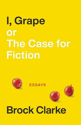 I, Grape Or, the Case for Fiction