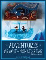 The adventures of Gracie & MonkeyBear. Book 2, Winter